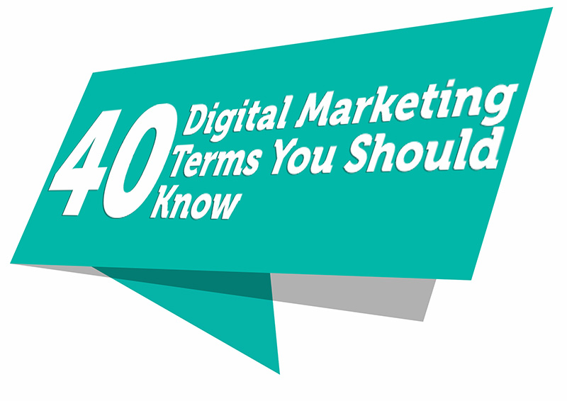 40 Digital Marketing Terms you should know
